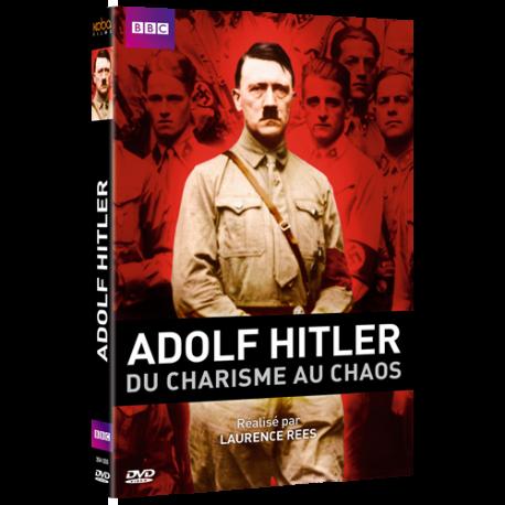 ADOLF HITLER DU CHARISME AU CHAOS
