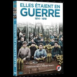 ELLES ETAIENT EN GUERRE : 1914-1918